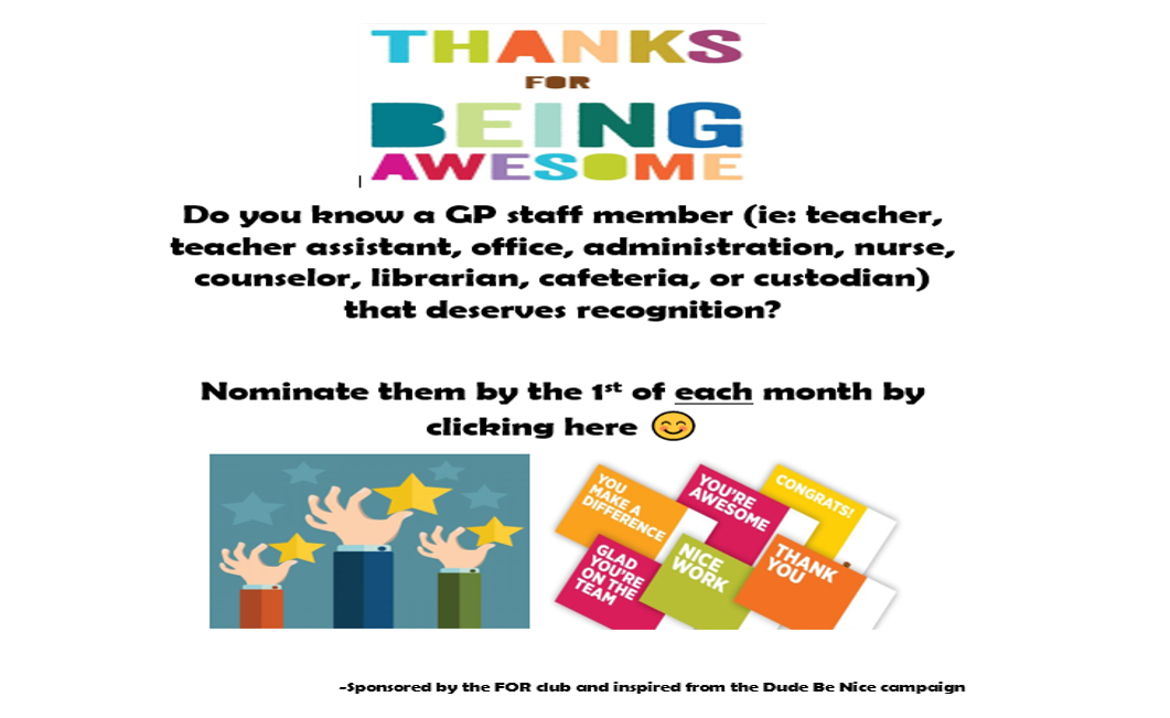 Do you know a GP staff member (ie: teacher, teacher assistant, office, administration, nurse, counselor, librarian, cafeteria, or custodian) that deserves recognition?